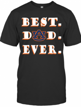 Father's Day Best Dad Auburn Tigers Ever T-Shirt