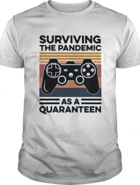 Game Surviving The Pandemic As A Quaranteen shirt