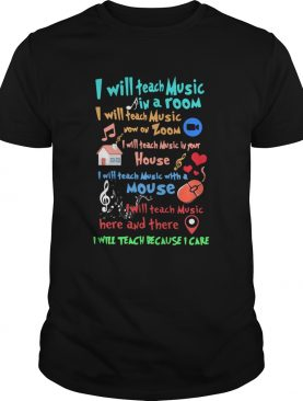 I Will Teach Music In A Room I Will Teach Music Now On Zoom shirt
