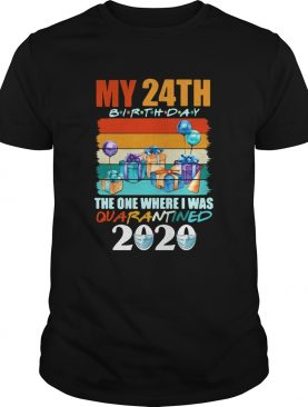 My 24th Birthday The One Where I Was Quarantined 2020 Face Mask shirt