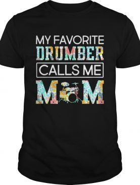 My Drumber calls me mom Music shirt