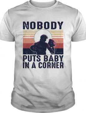 Nobody puts baby in the corner vintage shirt