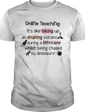 Online Teaching Its Like Hooking Up An Erupting Volcano During Hurricane While Being Chased By Din
