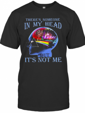 Pink Floyd There'S Someone In My Head But It'S Not Me T-Shirt