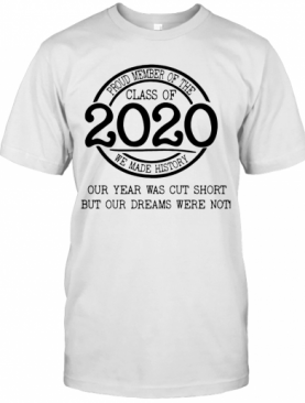 Proud Member Of The Class Of 2020 Coronavirus Our Year Was Cut Short T-Shirt
