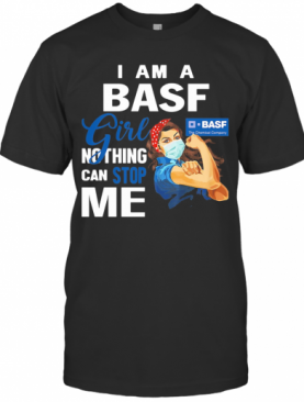 Strong Woman Mask I Am A Basf Girl Nothing Can Stop Me T-Shirt