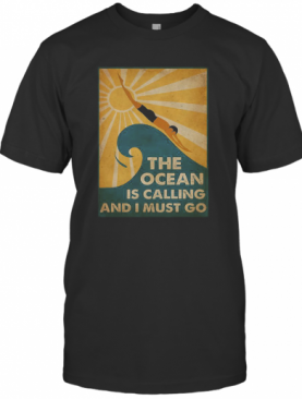 Swimming The Ocean Is Calling And I Must Go T-Shirt