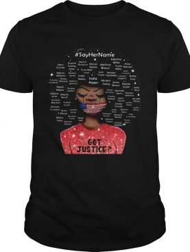 Black Woman Say Her Name Got Justice Mask American Flag Independence Day shirt