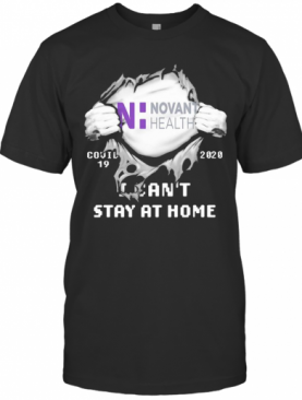 Blood Insides Novant Health Covid 19 2020 I Can'T Stay At Home T-Shirt