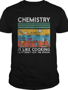 Chemistry is like cooking just dont lick the spoon vintage retro shirt
