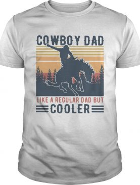 Cowboy Dad Like A Regular Dad But Cooler Vintage shirt