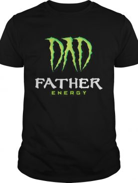 Dad father energy monster happy fathers day shirt