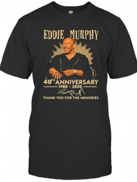 Eddie Murphy 40Th Anniversary 1980 2020 Thank You For The Memories Signature T-Shirt