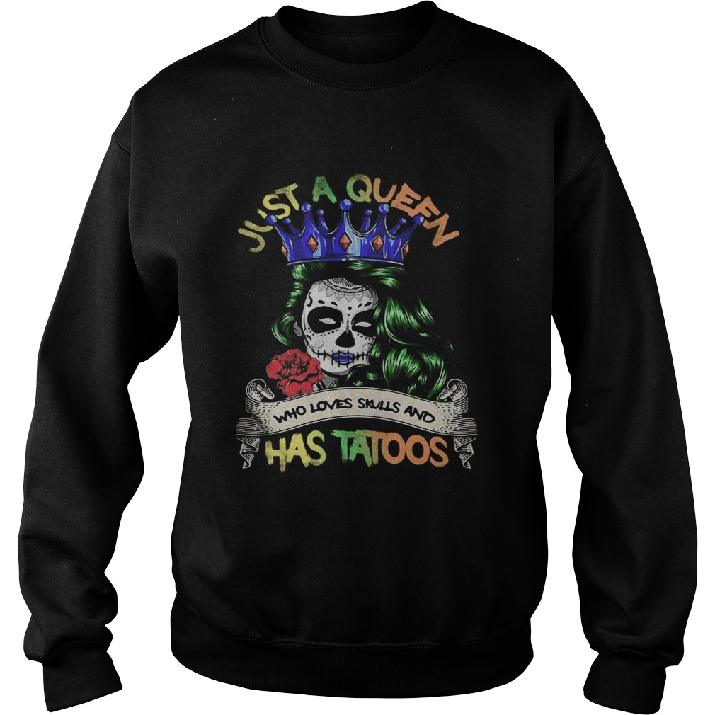 Festival of death just a queen who loves skull and has tattoos  Sweatshirt