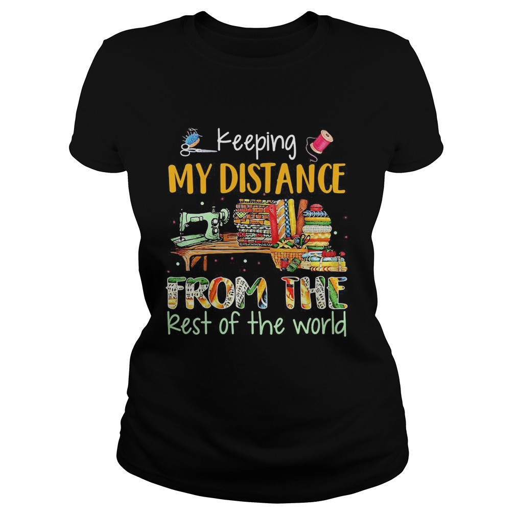 Keeping My Distance From The Rest Of The World Sewing Machine Fabric Color  Classic Ladies
