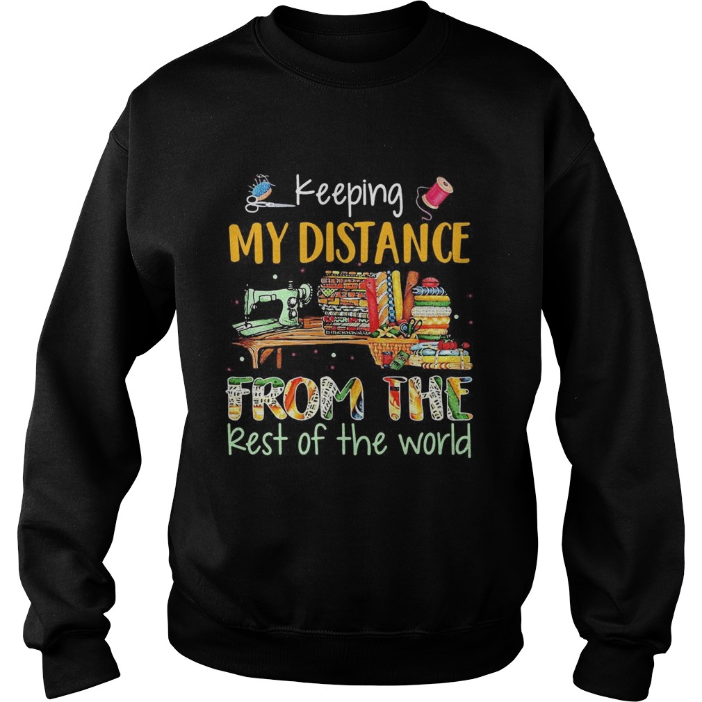 Keeping My Distance From The Rest Of The World Sewing Machine Fabric Color  Sweatshirt