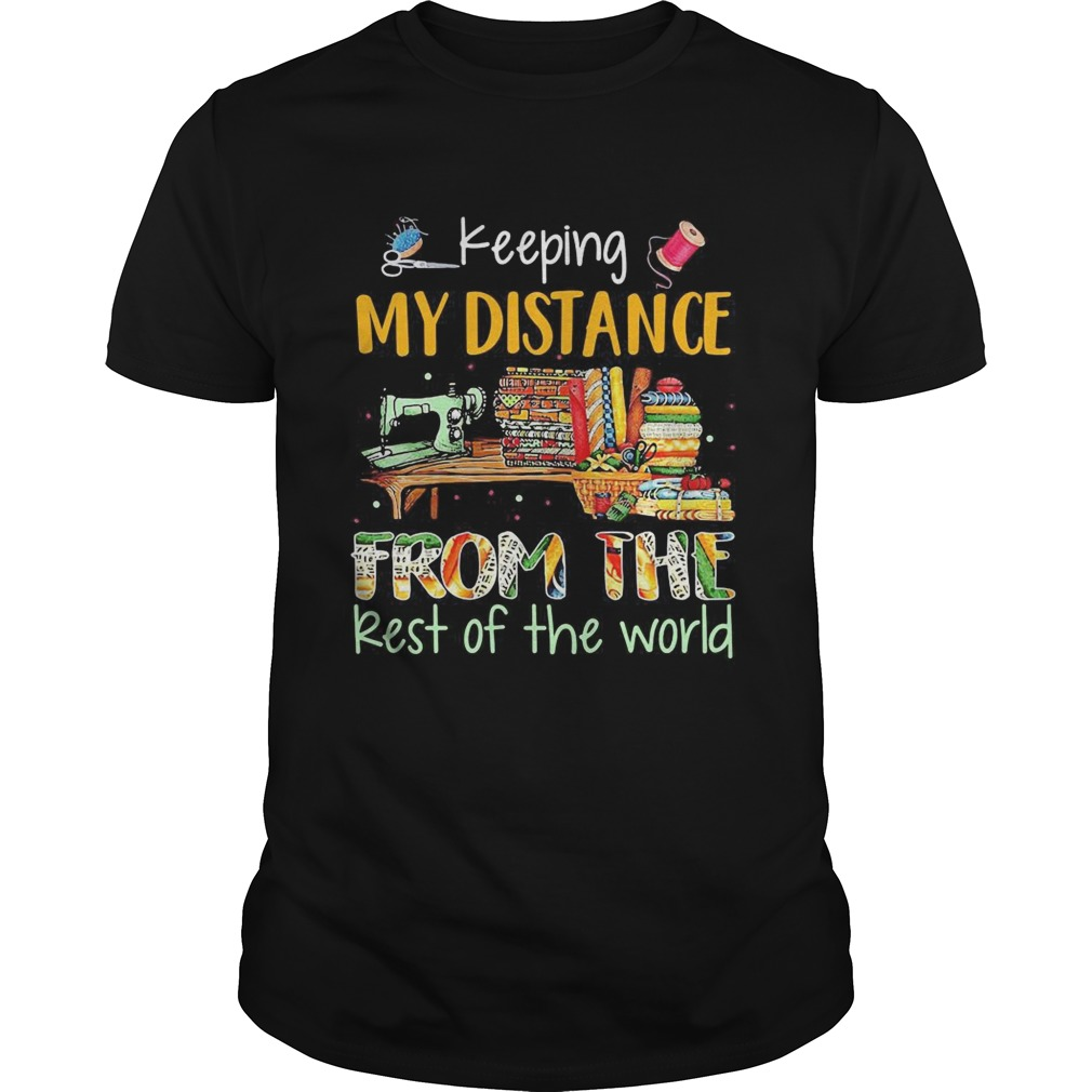 Keeping My Distance From The Rest Of The World Sewing Machine Fabric Color  Unisex
