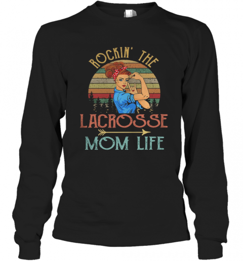 Rockin' The Lacrosse Mom Life Strong Woman Vintage Retro T-Shirt Long Sleeved T-shirt
