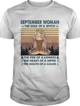 September woman the soul of a witch the fire of a lioness the heart of a hippie the mouth of a sail