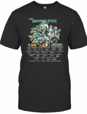 The Michigan State Spartans 125Th Anniversary 1896 2021 Thank You For The Memories Signatures T-Shirt