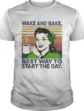 Weed wake and bake best way to start the day vintage retro shirt