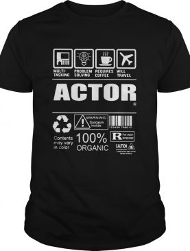 Actor Contents may vary in color Warning Sarcasm inside 100 Organic shirt