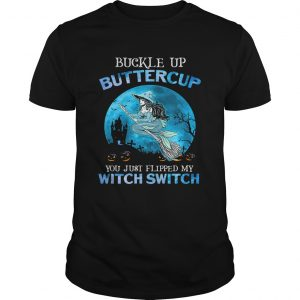 Buckle Up Buttercup You Just Flipped My Witch Switch Mermaid Halloween shirt