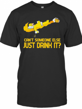 Homer Simpson Nike Can'T Someone Else Just Drink It T-Shirt