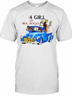 Nice Pretty A Girl And Her Horses Living Life In Peace Truck T-Shirt