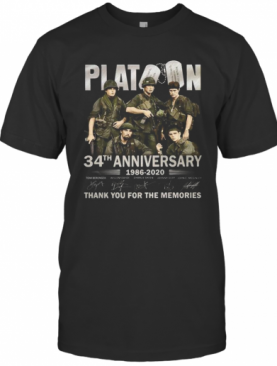 Platoon 34Th Anniversary 1986 2020 Thank You For The Memories Signatures T-Shirt