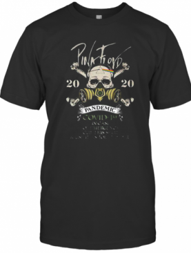 Skull Pink Floyd 2020 Pandemic Covid 19 In Case Of Emergen T-Shirt