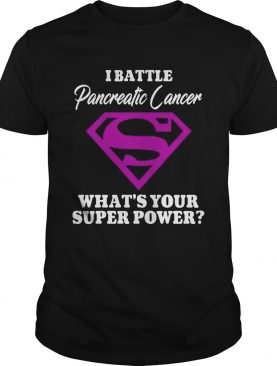 Superman i battle pancreatic cancer whats your superpower shirt