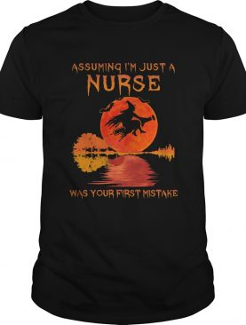 Witch assuming Im just a nurse was your first mistake moon blood shirt