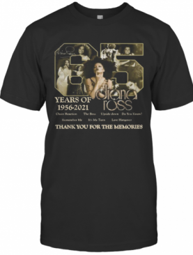 85 Years Of 1956 2020 Diana Ross Thank You For The Memories Signatures T-Shirt