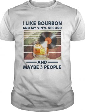 And My Vinyl Record And Maybe 3 People shirt