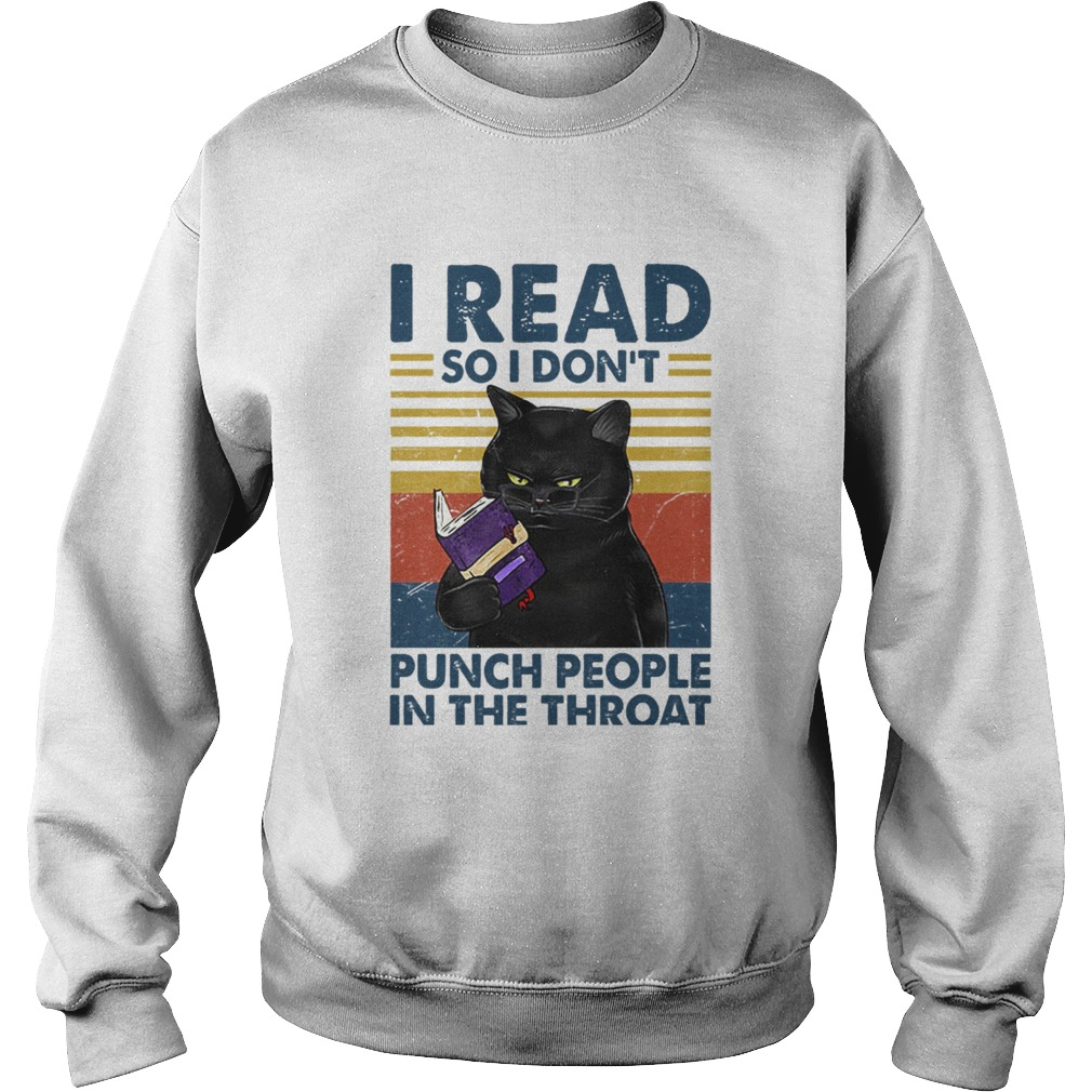 Black Cat I Read So I Dont Punch People In The Throat Vintage Sweatshirt