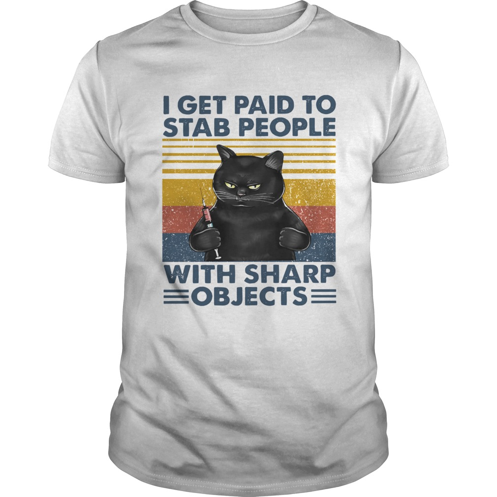 Black Cat Nurse I Get Paid To Stab People With Sharp Objects Vintage Unisex