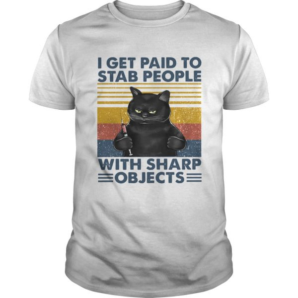 Black Cat Nurse I Get Paid To Stab People With Sharp Objects Vintage shirt