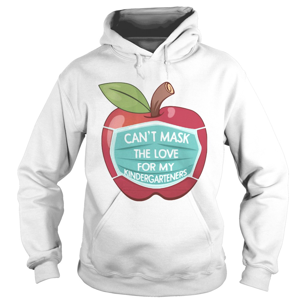 Cant Mask The Love For My Kindergarteners Apple  Hoodie