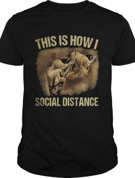 Hunting This is how i social distance shirt