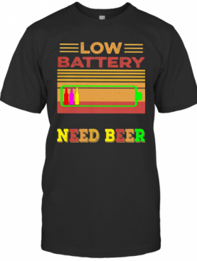 Low Battery Need Beer Vintage Retro T-Shirt