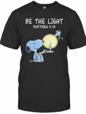 Snoopy And Woodstock Be The Light Matthew T-Shirt