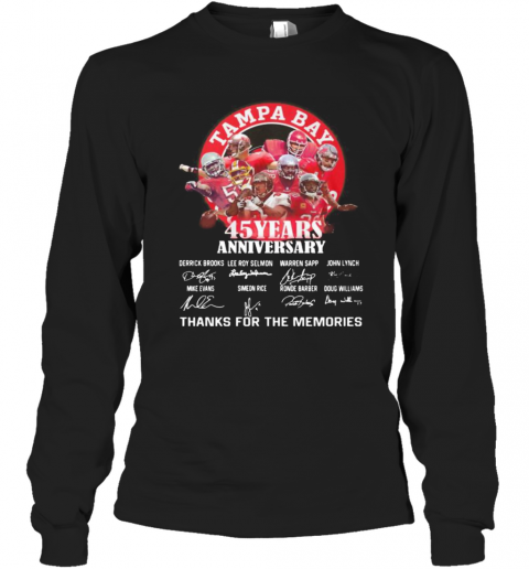 Tampa Bay Buccaneers 45 Years Anniversary Thank You For The Memories Signatures T-Shirt Long Sleeved T-shirt