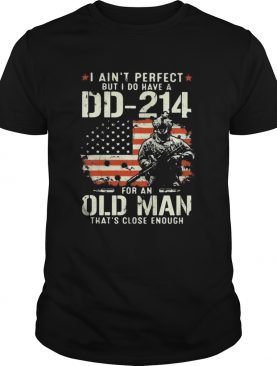 Veteran i aint perfect but i do have a dd 214 for an old man thats close enough american flag ind