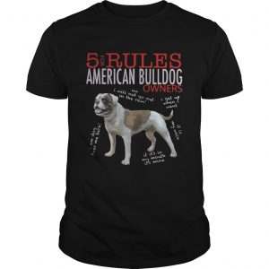 5 for rules american bulldog owners shirt