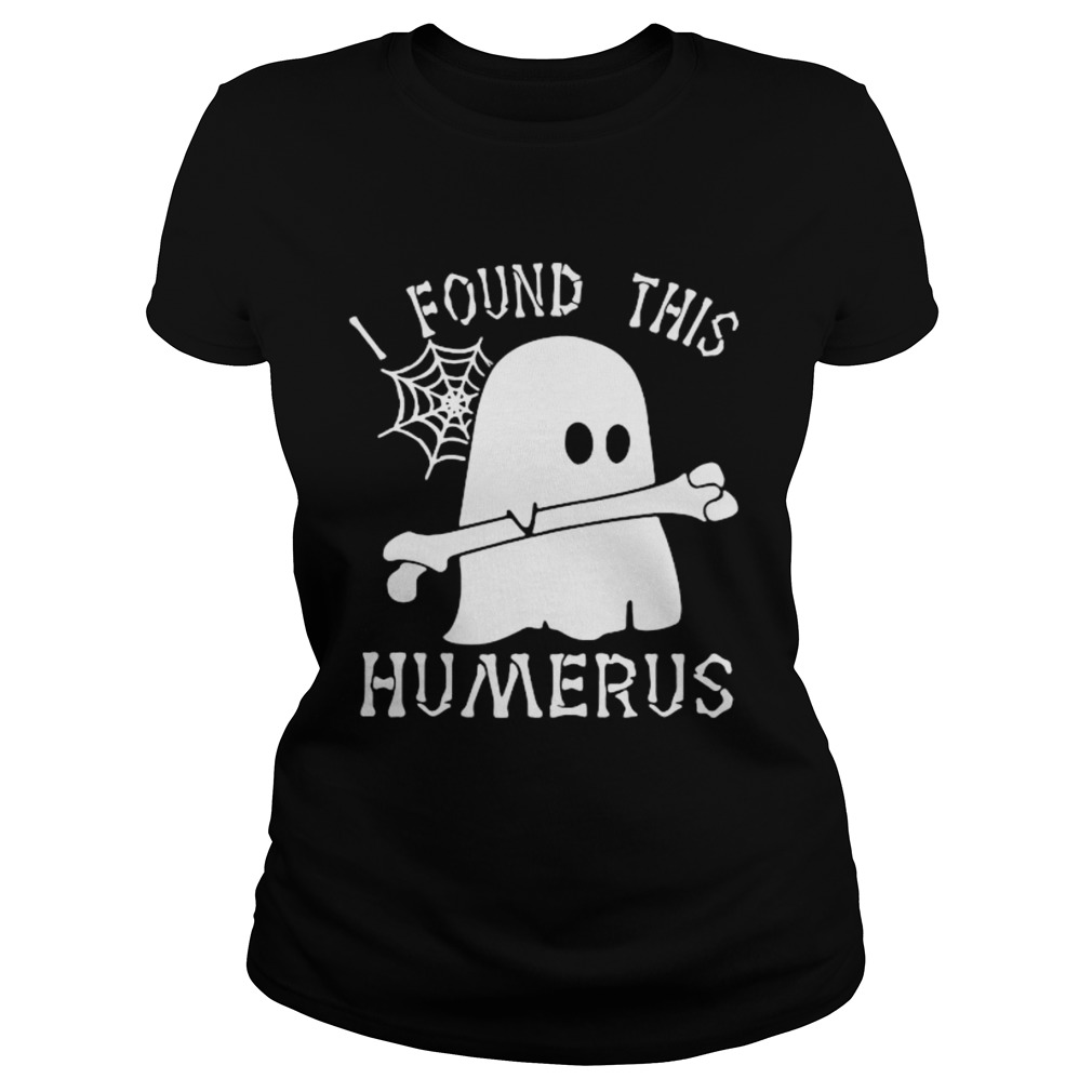 Ghost I found this humerus  Classic Ladies