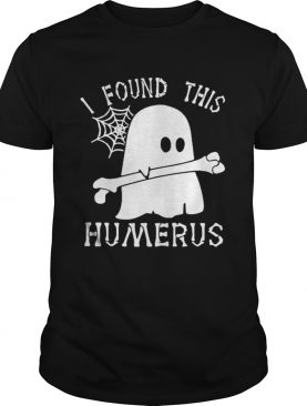 Ghost I found this humerus shirt