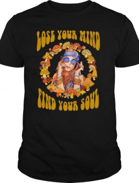 Lose Your Mind Find Your Soul Hippie Girl And Mushroom shirt