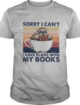 Sloth Sorry I Can't I Have Plans With My Books Vintage shirt