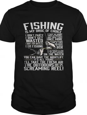 fishing is my drug of choice quote shirt